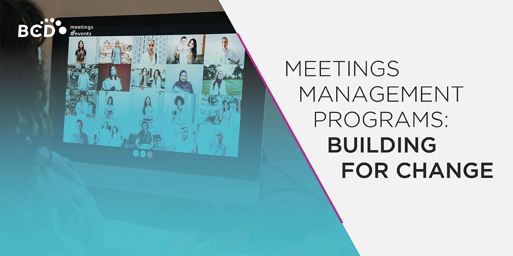 Meetings Management White Paper | Evolving SMM Programs | Global agency, BCD Meetings & Events